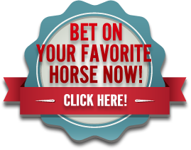 Bet on your favorite horse now! Click here!